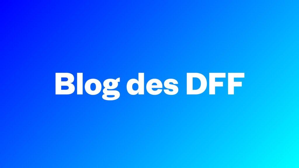 Blog des DFF